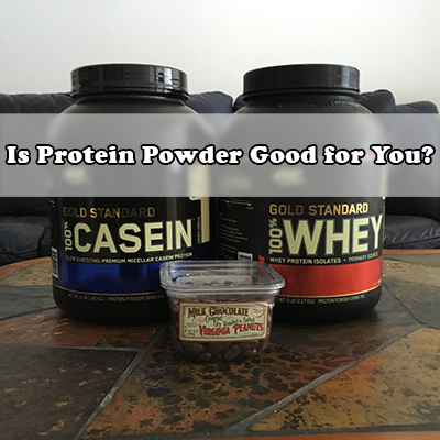 Protein Powder Good for You?